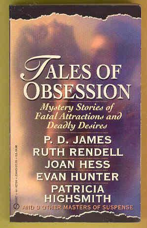 TALES OF OBSESSION Mystery Stories of Fatal: P. D. James,