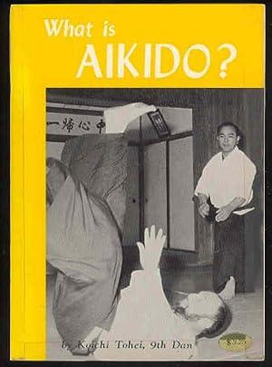 What is AIKIDO?: Koichi Tohei, 9th Dan