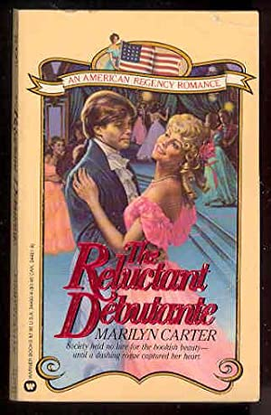 THE RELUCTANT DEBUTANTE An American Regency Romance: Marilyn Carter