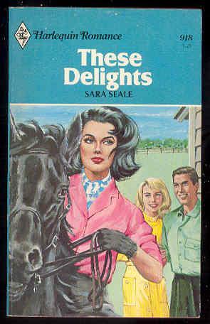 THESE DELIGHTS Harlequine Romance 918: Sara Seale