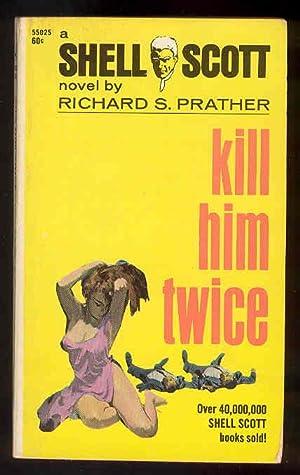 KILL HIM TWICE [Shell Scott]: Richard S. Prather