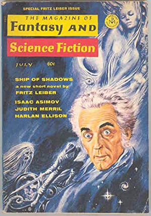 The Magazine of FANTASY AND SCIENCE FICTION July 1969, Special Fritz Leiber Issue.: Fritz Leiber, ...