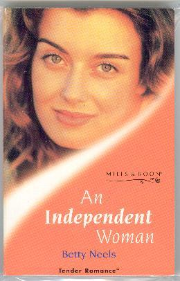 An Independent Woman M&B #TR-63 [also HR #3685]: Betty Neels