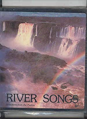 RIVER SONGS Selections from the Psalms