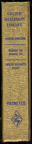 WHERE NO ROADS GO, White Doctor & Nurse Elliot's Diary GHL XXIX: Essie Summers, also ...