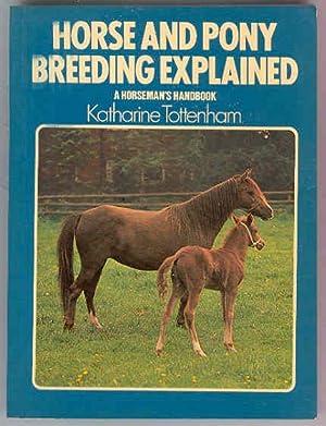 HORSE AND PONY BREEDING EXPLAINED a Horseman's Handbook: Katharine Tottenham