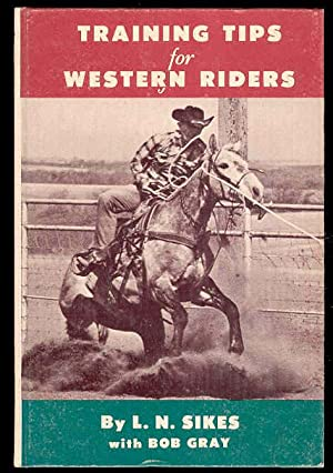 TRAINING TIPS for WESTERN RIDERS, Volume 2: L. N. Sikes