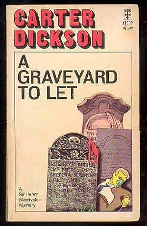 A GRAVEYARD TO LET [Sir Henry Merrivale: Carter Dickson (John