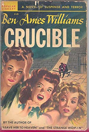 CRUCIBLE , Popular Library 113: Ben Ames Williams