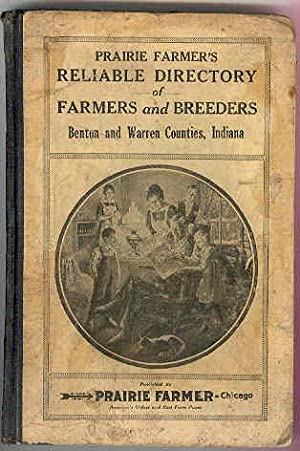 Prairie Farmer's RELIABLE DIRECTORY of FARMERS and BREEDERS Benton and Warren Counties, Indiana