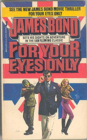 FOR YOUR EYES ONLY (007, James Bond: Ian Fleming