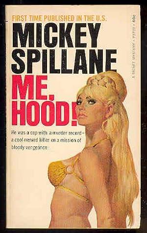 ME, HOOD !: Mickey Spillane