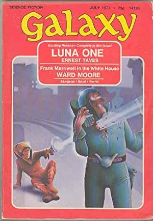 Luna One, GALAXY - July 1973 - Vol. 34, No. 7