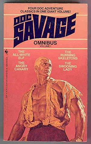 #1 DOC SAVAGE OMNIBUS, the All-White Elf, the Angry Canary, the Running Skeletons, the Swooning Lady