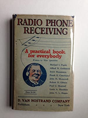 Radio Phone Receiving: A Practical Book For: Hausman, Erich, editor