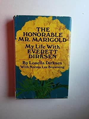 The Honorable Mr. Marigold My Life With: Dirksen, Louella with