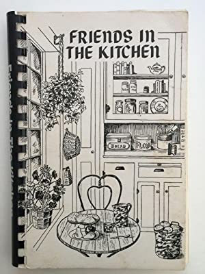 Friends In The Kitchen A Cookbook Of: Friends of the