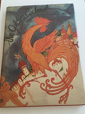 The Golden Cockerel: Pushkin, Alexander, Elaine Pogany and illustrated by Willy Pogany