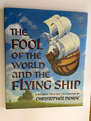 The Fool Of The World And the: Denise, Christopher illustrated