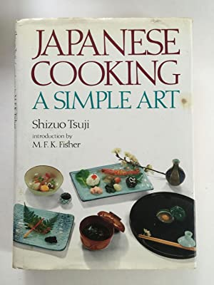 Japanese Cooking A Simple Art: Tsuji, Shizuo with