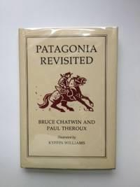 Patagonia Revisited (Signed): Chatwin, Bruce, and