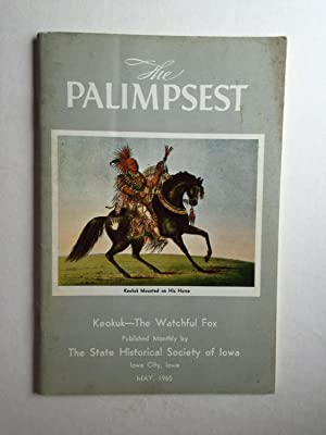 The Palimpsest Vol. XLVI No.5, May 1965 Keokuk the Watchful Fox