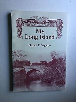 My Long Island Growing Up on Hal: Ferguson, Eleanor F.