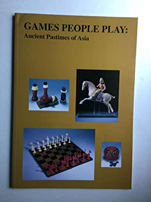 Games People Play: Ancient Pastimes of Asia: NY: E &