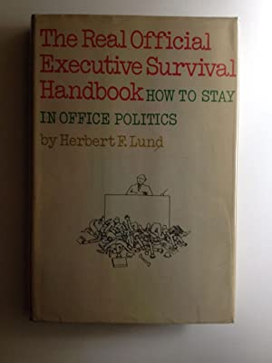 The Real Official Executive Survival Handbook How: Lund, Herbert F.