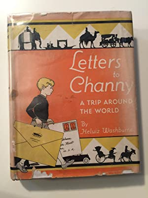 Letters To Channy A Trip Around The: Washburne, Heluiz and