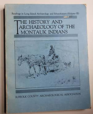 The History and Archaeology of the Montauk: Suffolk County Archaeological