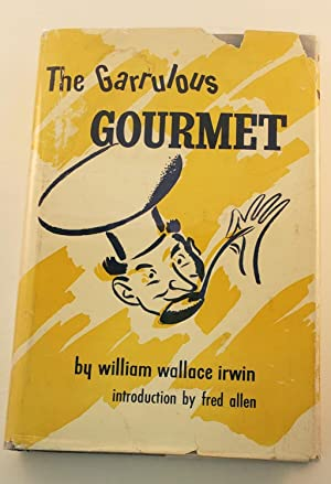 The Garrulous Gourmet: Irwin, William Wallace