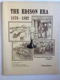 The Edison Era 1876-1892 The General Electric: Daly, Jeffrey Editor