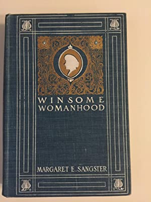 Winsome Womanhood Familiar Talks on Life and: Sangster, Margaret E.