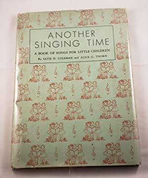 Another Singing Time Songs For Nursery School: Coleman, Satis N.