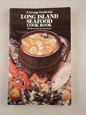 Long Island Seafood Cook Book: Frederick, J. George