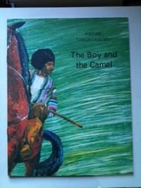 The Boy and The Camel: Tangrykuliev, Kayum and