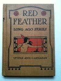 Long Ago Series Red Feather Stories A: Morcomb, Margaret E.