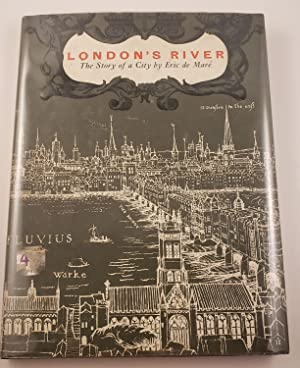 London's River The Story of a City: de Mare, Eric