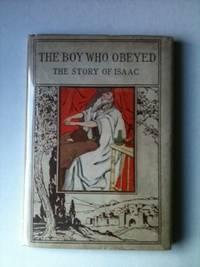 The Boy Who Obeyed: The Story of Isaac Altemus' Children of the Bible Series: Willard J. H.