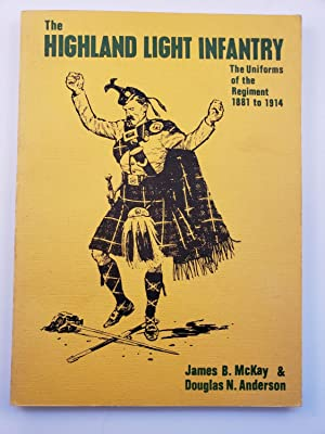 The Highland Light Infantry: The Uniforms of: McKay, James B