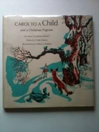 Carol To A Child and a Christmas: Watson, Nancy Dingman