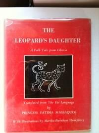 The Leopard's Daughter A Folk Tale from Liberia Translated from The Vai Language: Massaquoi, ...
