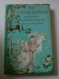The Winter Flower and Other Fairy Stories: Montrose, Anne and