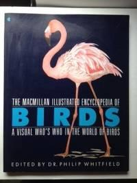 The Macmillan Illustrated Encyclopedia of Birds: A: Whitfield, Philip, editor