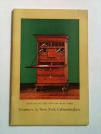 Furniture By New York Cabinetmakers 1650 to: NY: Museum Of