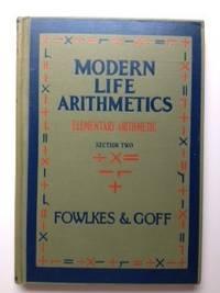 The Modern Life Arithmetics Elementary Arithmetic Section: Fowlkes, John Guy,