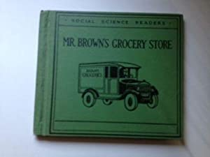 Mr. Brown's Grocery Store Social Science Readers: Read, Helen S. with illustrations by Eleanor...