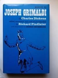 Memoirs Of Joseph Grimaldi: Dickens, Charles and