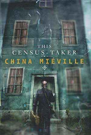 This Census-Taker: Mieville, China